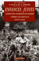 Enfances Juives. Limousin-Dordogne-Berry - Terres de refuge 1939-1945